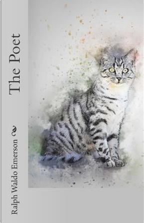 The Poet by Ralph Waldo Emerson