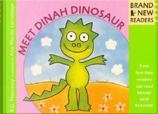 Meet Dinah Dinosaur by B. G. Hennessy