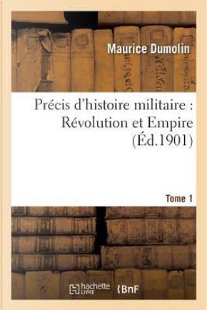 Precis d'Histoire Militaire by Dumolin-M