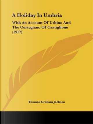A Holiday in Umbria by Thomas Graham Jackson