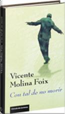 Con tal de no morir by Vicente Molina Foix