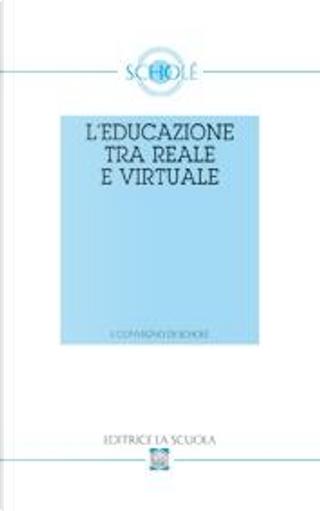 L'educazione tra reale e virtuale by Luciano Pazzaglia