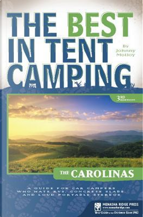The Best in Tent Camping The Carolinas by Johnny Molloy