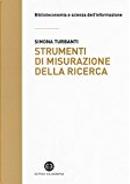 Strumenti di misurazione della ricerca by Simona Turbanti
