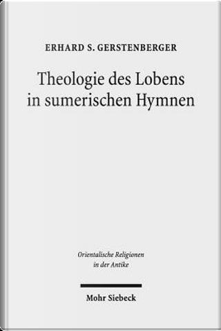 Theologie Des Lobens in Sumerischen Hymnen by Erhard s. Gerstenberger