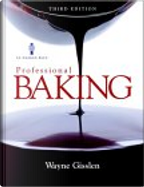 Professional Baking, Third Edition College and NRAEF Workbook Package by Le Cordon Bleu, Wayne Gisslen, Mary Ellen Griffin, National Restaurant Association Educational Foundation
