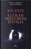 Atlante dei luoghi misteriosi d'Italia by Massimo Polidoro