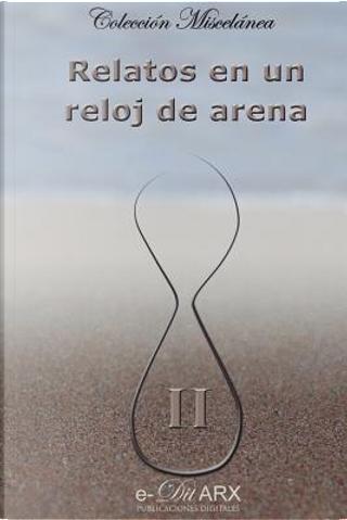 Relatos en un reloj de arena (II) by VARIOS AUTORES
