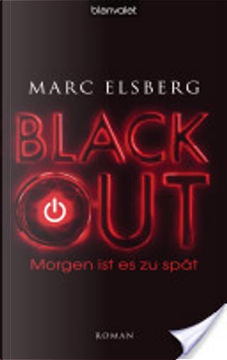 BLACKOUT- Morgen ist es zu spät by Marc Elsberg