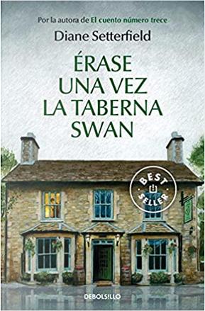 Érase una vez la taberna Swan by Diane Setterfield
