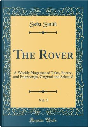 The Rover, Vol. 1 by Seba Smith