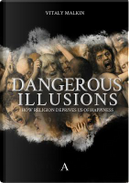 Dangerous Illusions by Vitaly Malkin