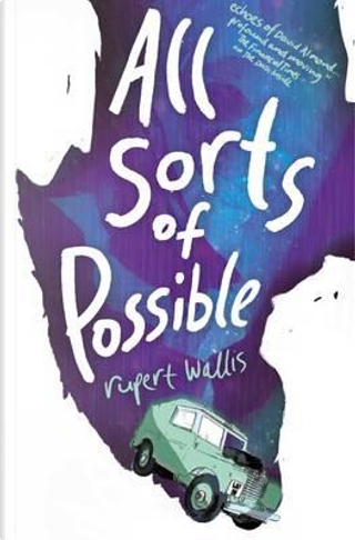 All Sorts of Possible by Rupert Wallis