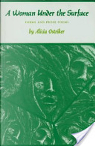 A Woman Under the Surface by Alicia Ostriker