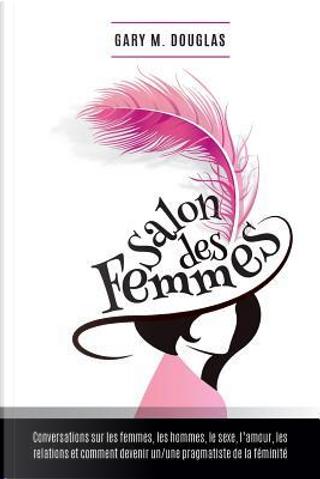 Salon des Femmes - French by Gary M. Douglas