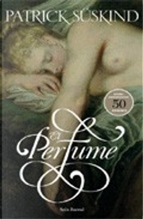 El Perfume by Patrick Suskind