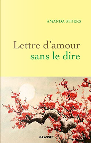 Lettre d'amour sans le dire by Amanda Sthers