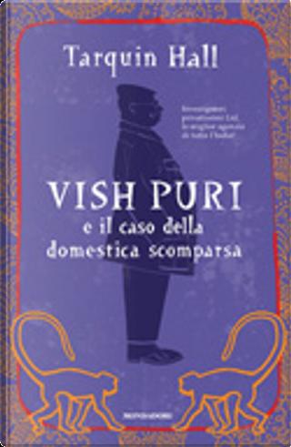 Vish Puri e il caso della domestica scomparsa by Tarquin Hall