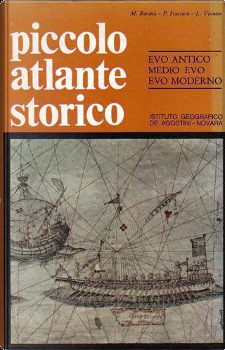 Piccolo atlante storico by Luigi Visintin, Mario Baratta, Plinio Fraccaro