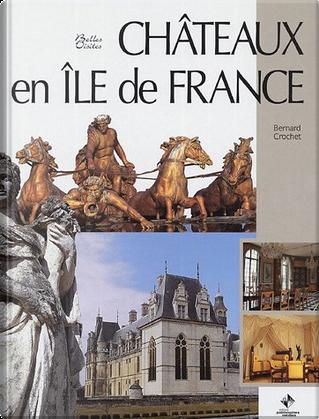 Châteaux en Île-de-France by Bernard Crochet