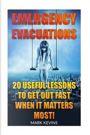 Emergency Evacuations by Mark Kevins