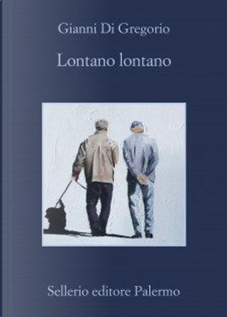 Lontano lontano by Gianni Di Gregorio