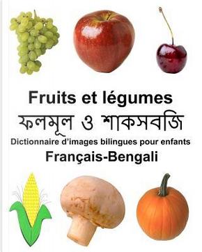 Français-bengali Fruits Et Legumes Dictionnaire D'images Bilingues Pour Enfants by Richard, Jr. Carlson