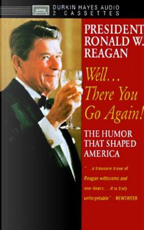President Ronald W. Reagan by N. R. Mitgang