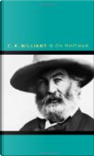 On Whitman by C. K. Williams