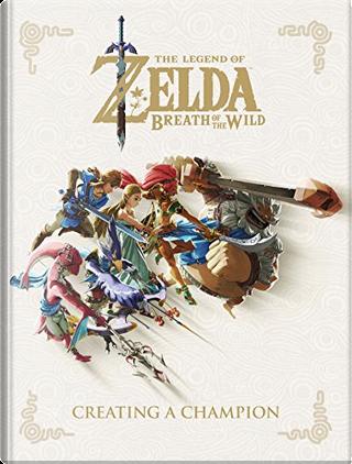 The Legend of Zelda, Breath of the Wild by Akinori Sao, Chisato Mikame, Kikai, Naoyuki Kayama