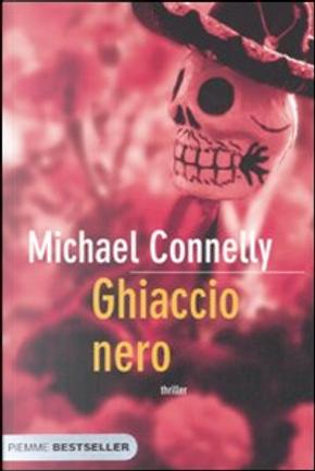 Ghiaccio nero by Michael Connelly