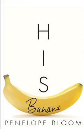 His Banana by Penelope Bloom