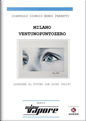 Milanoventunopuntozero by Giampaolo Berni Ferretti