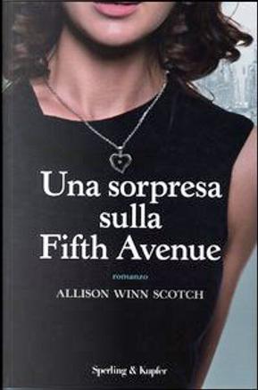 Una sorpresa sulla Fifth Avenue by Allison Winn Scotch