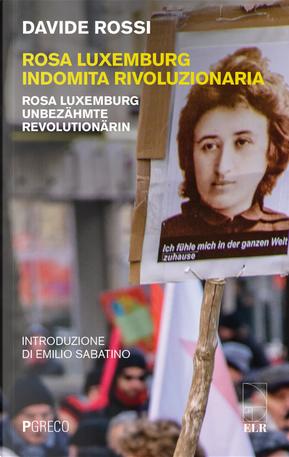 Rosa Luxemburg indomita rivoluzionaria-Rosa Luxemburg Unbezähmte revolutionärin by Davide Rossi