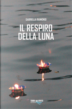 Il respiro della luna by Gabriella Raimondi