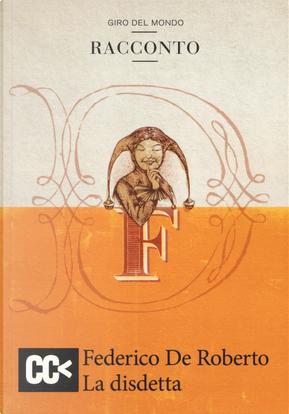 Giro del mondo: Laguna-Storia di Lisandro-In un paese lontano-La disdetta by Federico De Roberto, Jack London, Joseph Conrad, Miguel de Cervantes