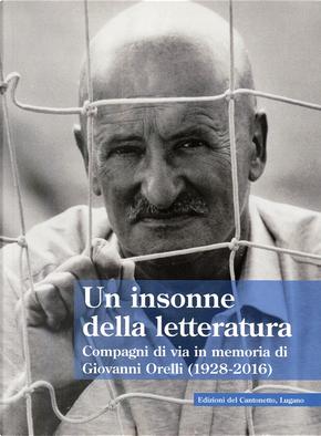 Un insonne della letteratura. Compagni di via in memoria di Giovanni Orelli (1928-2016)