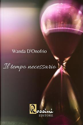 Il tempo necessario by Wanda D'Onofrio