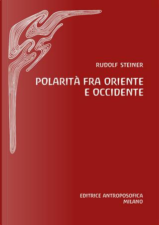 Polarità fra Oriente e Occidente by Rudolf Steiner