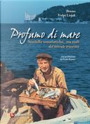 Profumo di mare. Storielle umoristiche, ma reali del litorale triestino by Bruno Volpi Lisjak