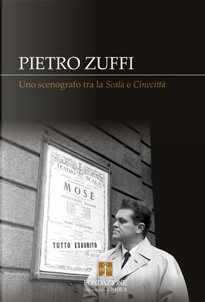 Pietro Zuffi. Uno scenografo tra la «Scala» e «Cinecittà»