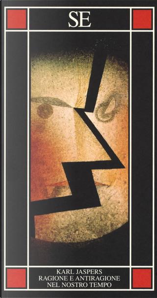 Ragione e antiragione nel nostro tempo by Karl Jaspers