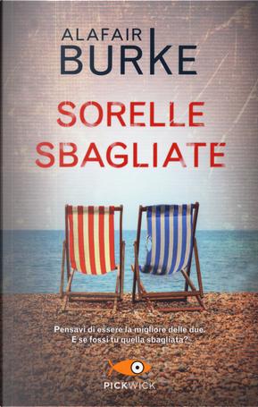 Sorelle sbagliate by Alafair Burke