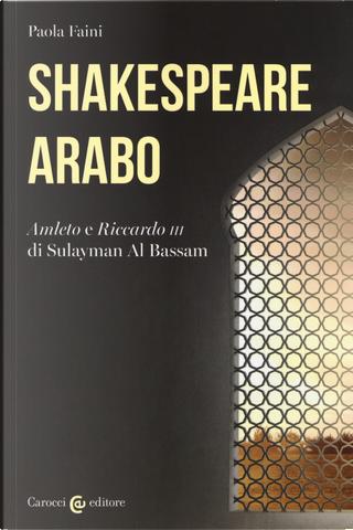 Shakespeare arabo. «Amleto» e «Riccardo III» di Sulayman Al Bassam