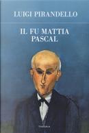 Il fu Mattia Pascal by Luigi Pirandello
