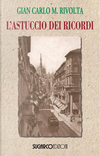 L'astuccio dei ricordi by Gian Carlo Maria Rivolta