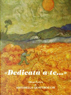 Dedicata a te... by Antonella Quattrocchi