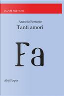 Tanti amori by Antonio Ferrante