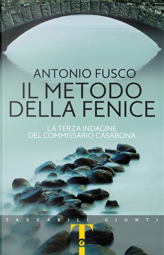 Il metodo della fenice. La terza indagine del commissario Casabona by Antonio Fusco